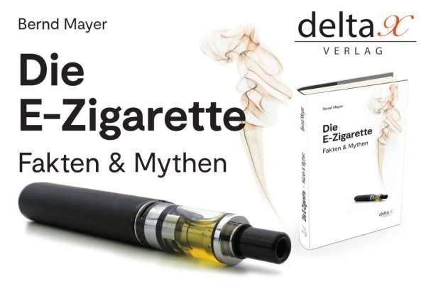 Bernd Mayer: Die E-Zigarette / Fakten & Mythen - Buch